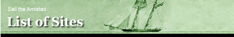 List of Sites | Sail the Amistad